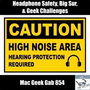 Mac Geek Gab 854 episode image... headphone safety