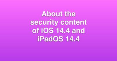 iOS 14.4 security content