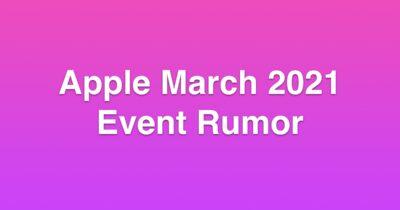 apple march 2021 event rumor