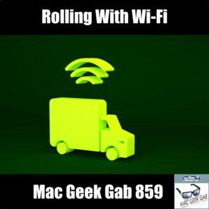 Rolling with Wi-Fi for Mac Geek Gab 859