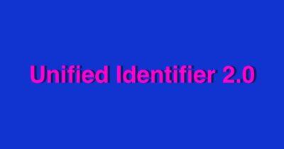 Unified identifier 2.0