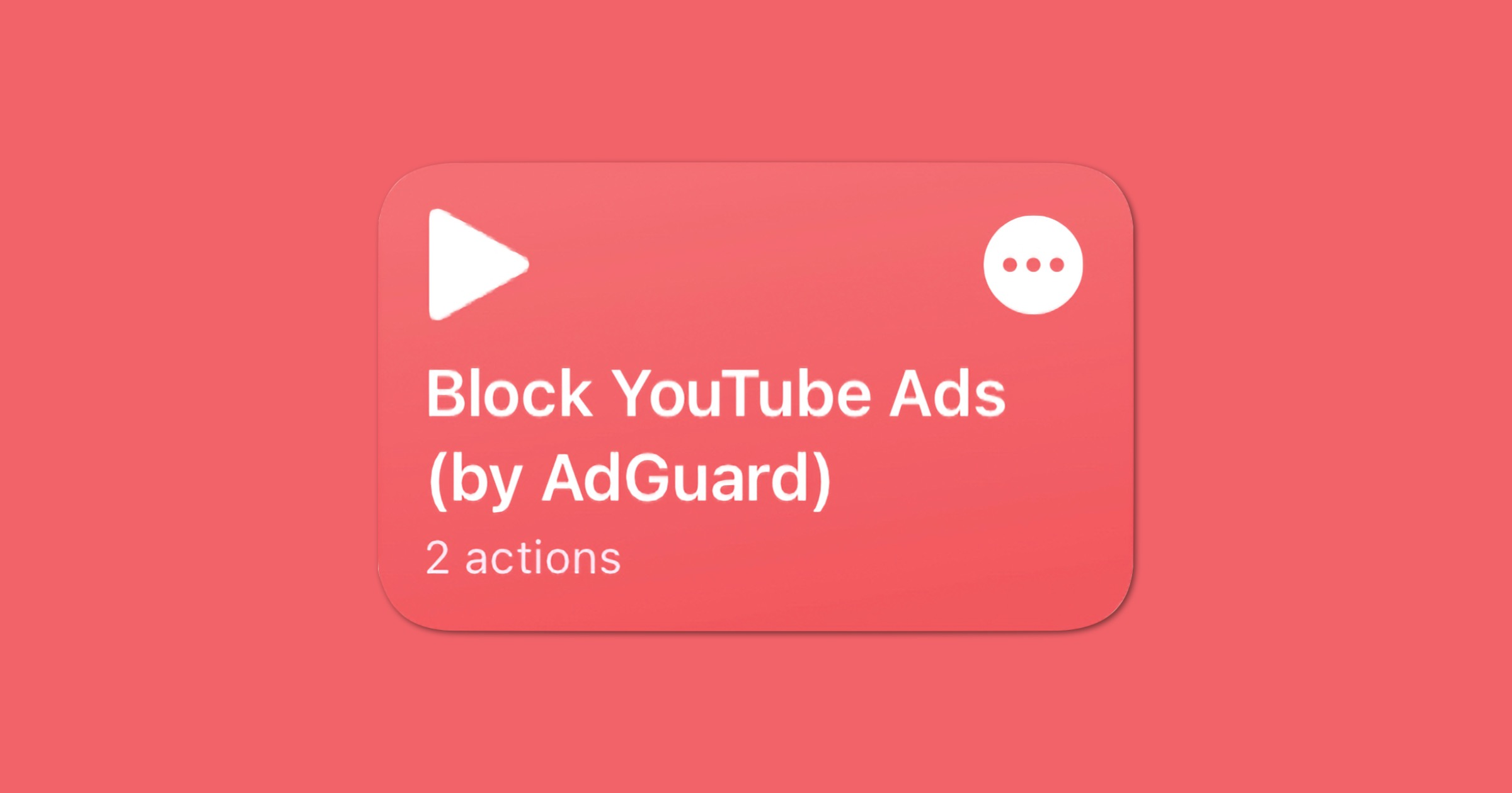 AdGuard's Shortcut Can Help Block YouTube Ads