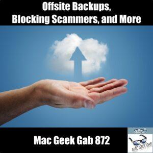 Hand with arrow to cloud. Offsite Backups. Mac Geek Gab 872 Episode Image
