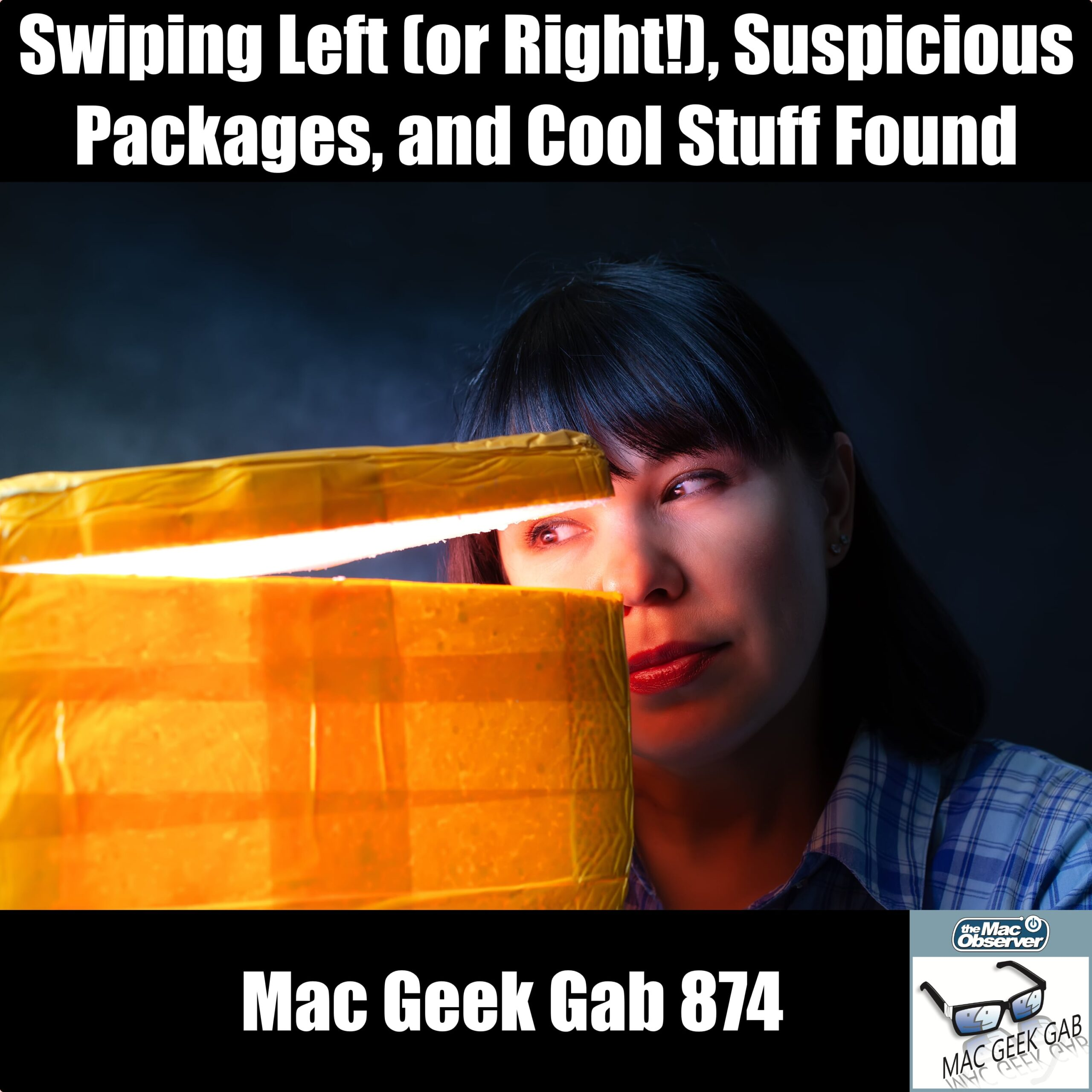 MGG 874: Swiping Left (or Right!), Suspicious Packages, and Cool Stuff Found