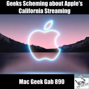 Geeks Scheming about Apple's California Streaming — Mac Geek Gab 890 episode image