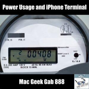 Power Usage and iPhone Terminal —Mac Geek Gab 888 episode image