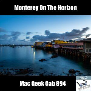 Monterey On The Horizon —Mac Geek Gab 894 episode image